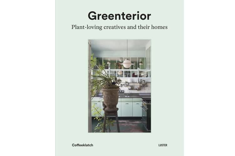 greenterior plant loving creatives and their homes
