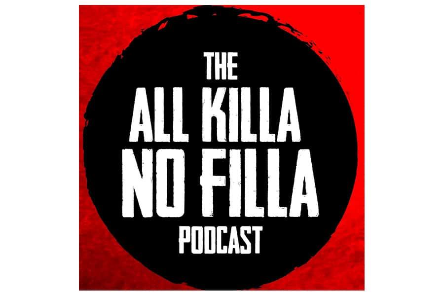 all killa no filla podcast cover