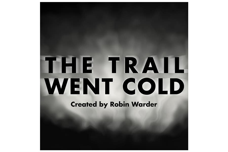 the trail went cold podcast cover