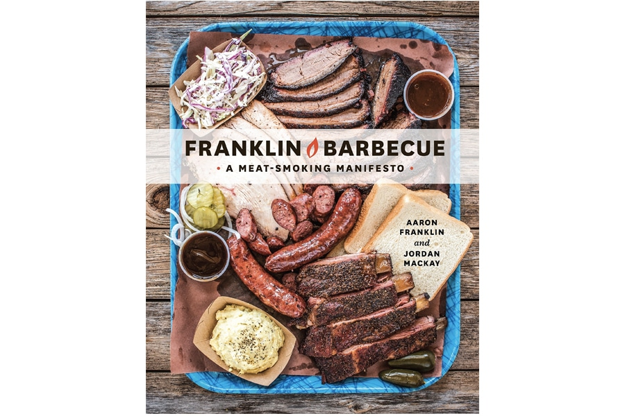 Franklin Barbecue- A Meat-Smoking Manifesto
