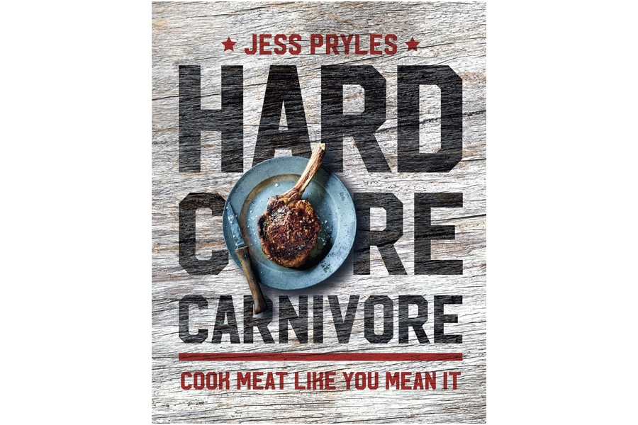 Hardcore Carnivore- Cook Meat Like You Mean It