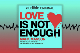 """Mark Manson Says """"Love Is Not Enough""""_"""