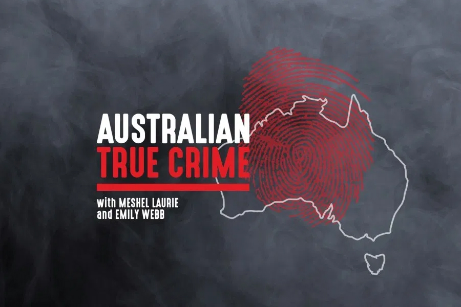 Best Australian Podcasts - Australian True Crime