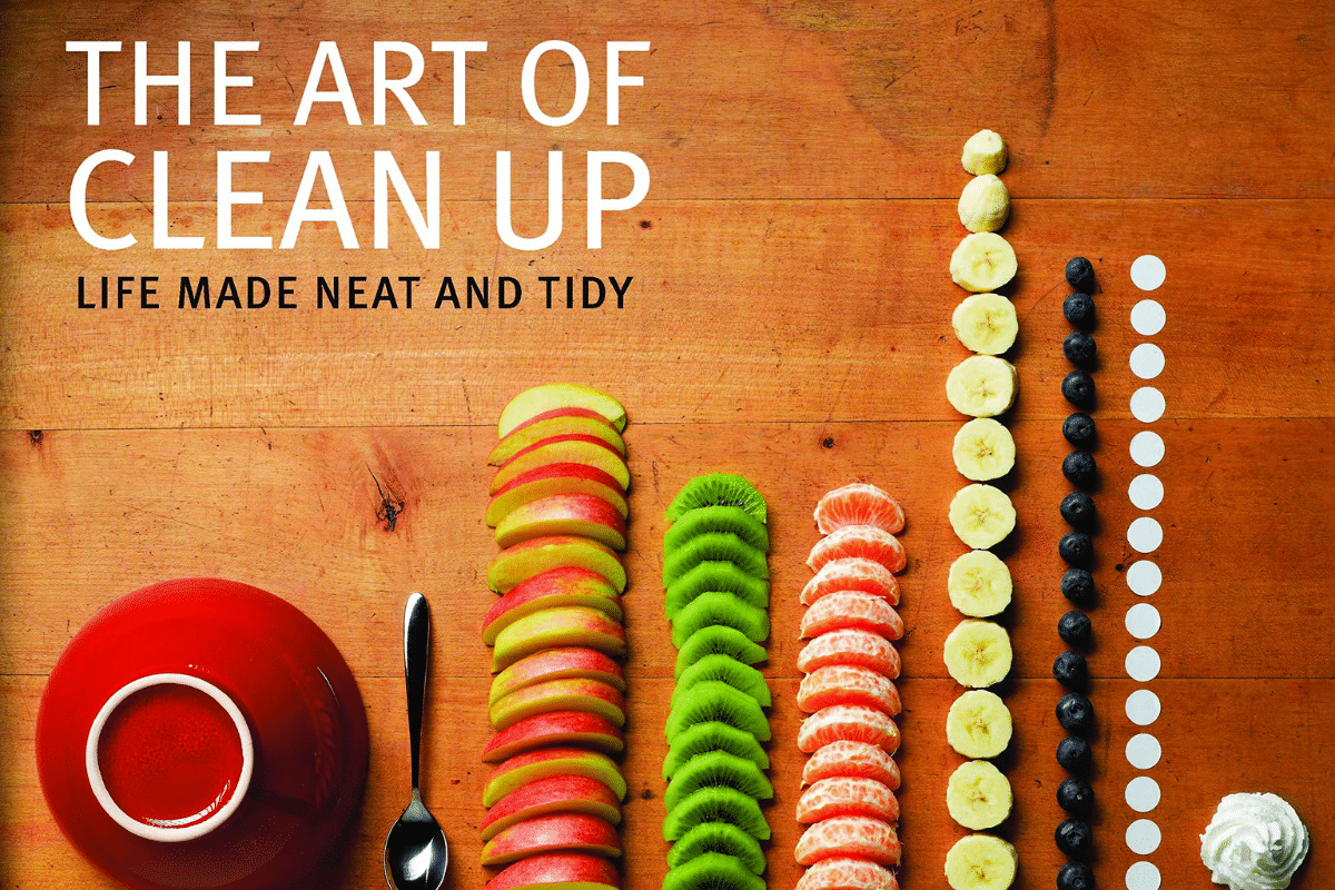 The art of clean up life made neat and tidy