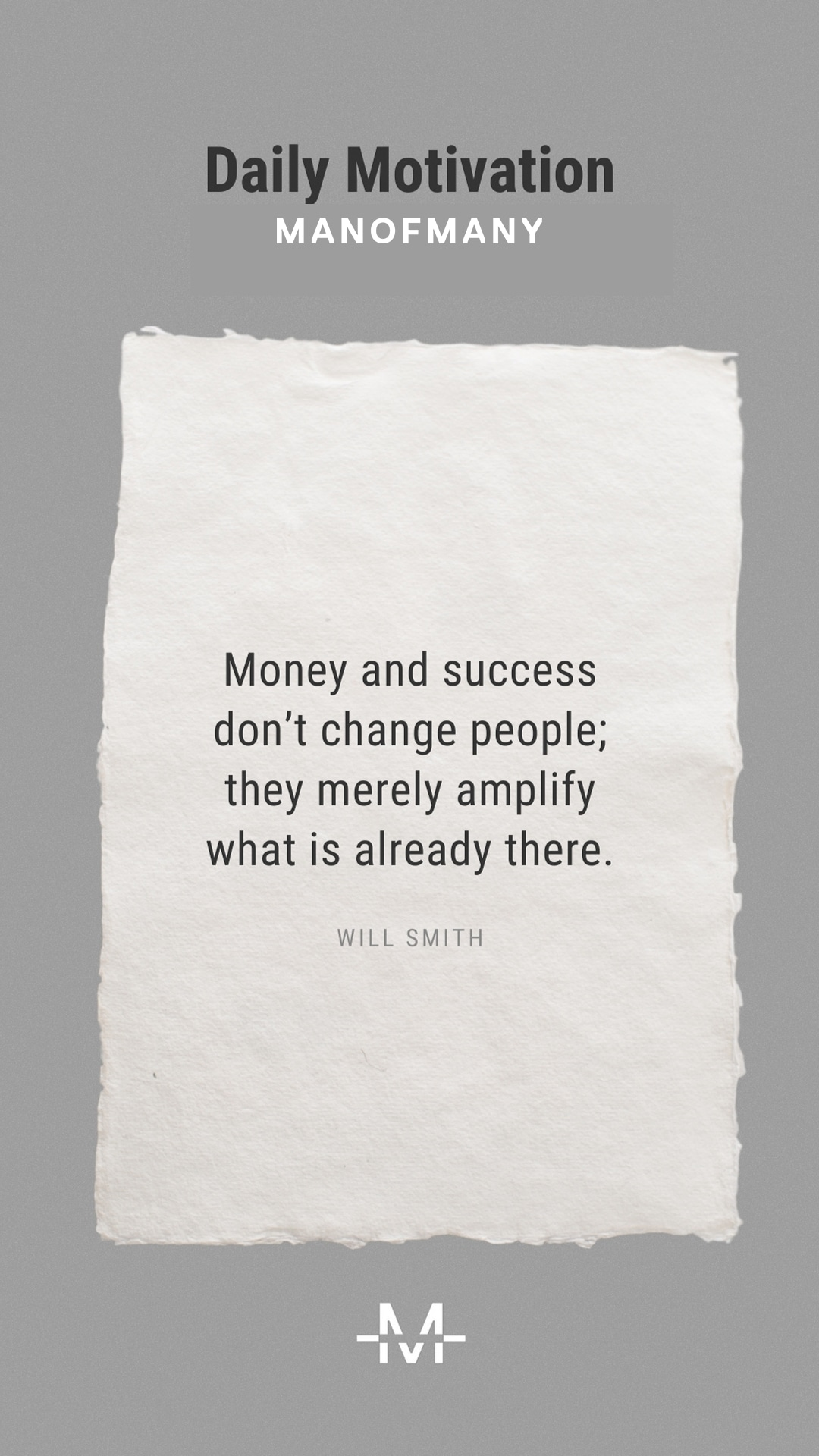 Money and success don't change people; they merely amplify what is already there. — Will Smith quote