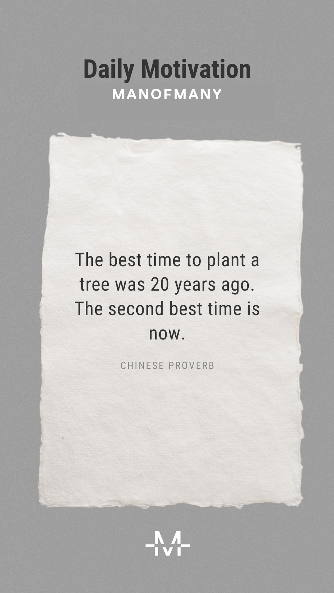 The best time to plant a tree was 20 years ago. The second best time is now. –Chinese Proverb