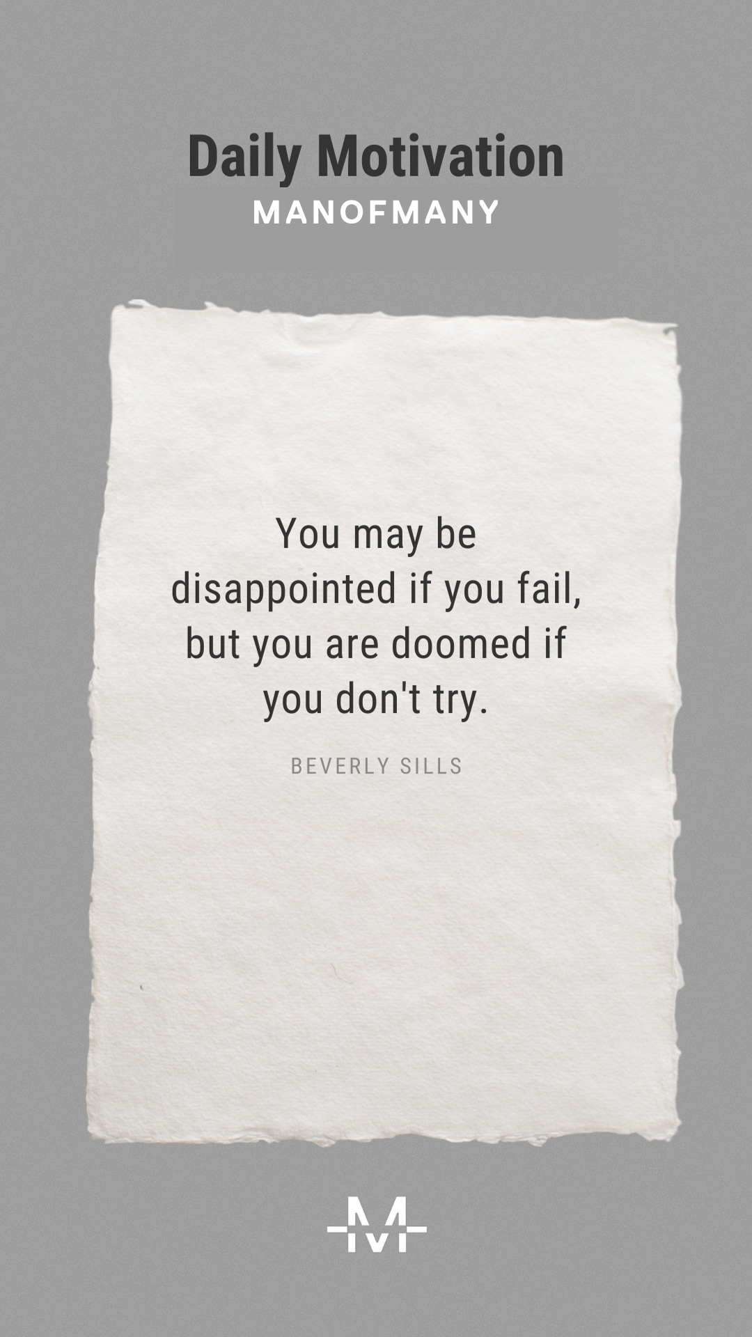 You may be disappointed if you fail, but you are doomed if you don't try. –Beverly Sills quote