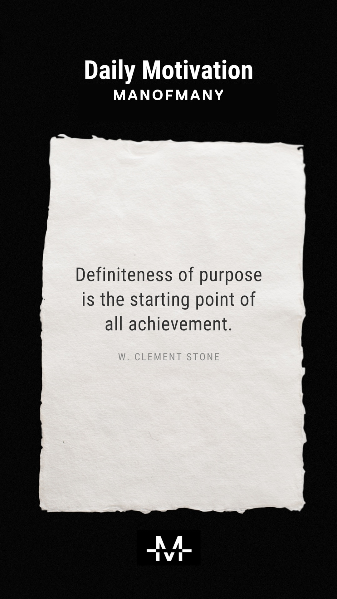 Definiteness of purpose is the starting point of all achievement. –W. Clement Stone quote