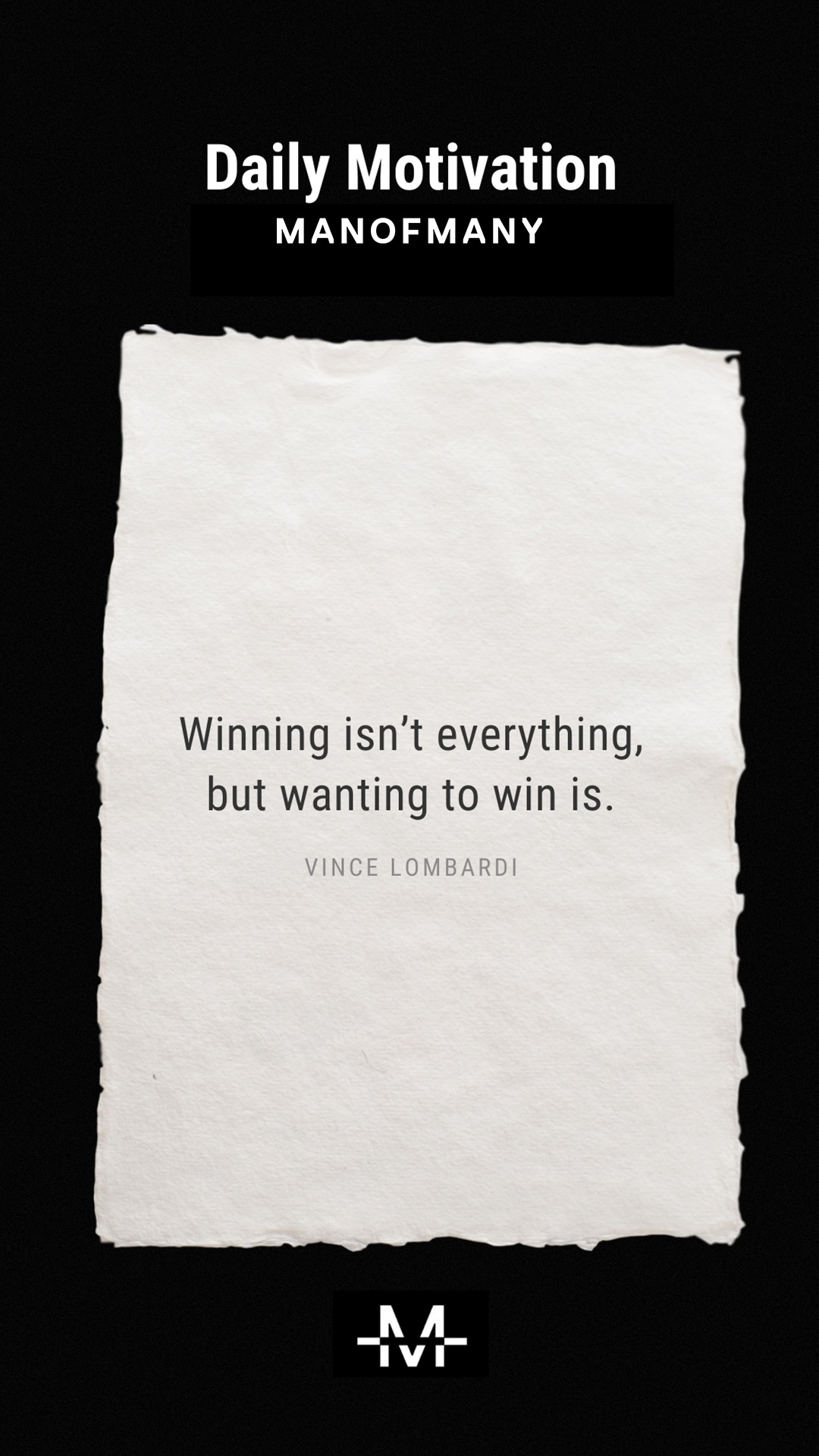 Winning isn't everything, but wanting to win is. –Vince Lombardi quote