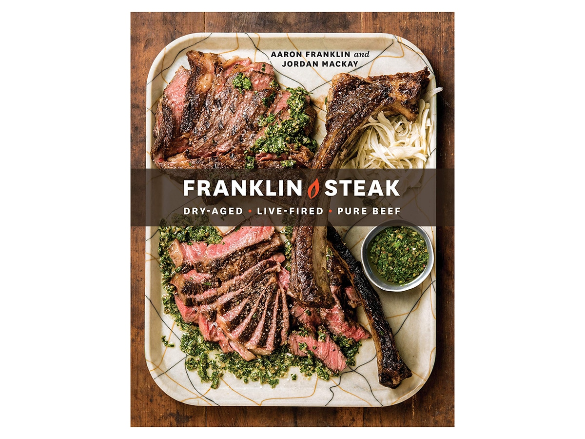 franklin steak dry aged live fired pure beef cookbook